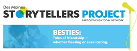 Des Moines Storytellers Project: Besties